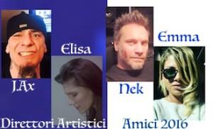 direttori artistici amici 2016 amici 15 emma elisa nek JAx